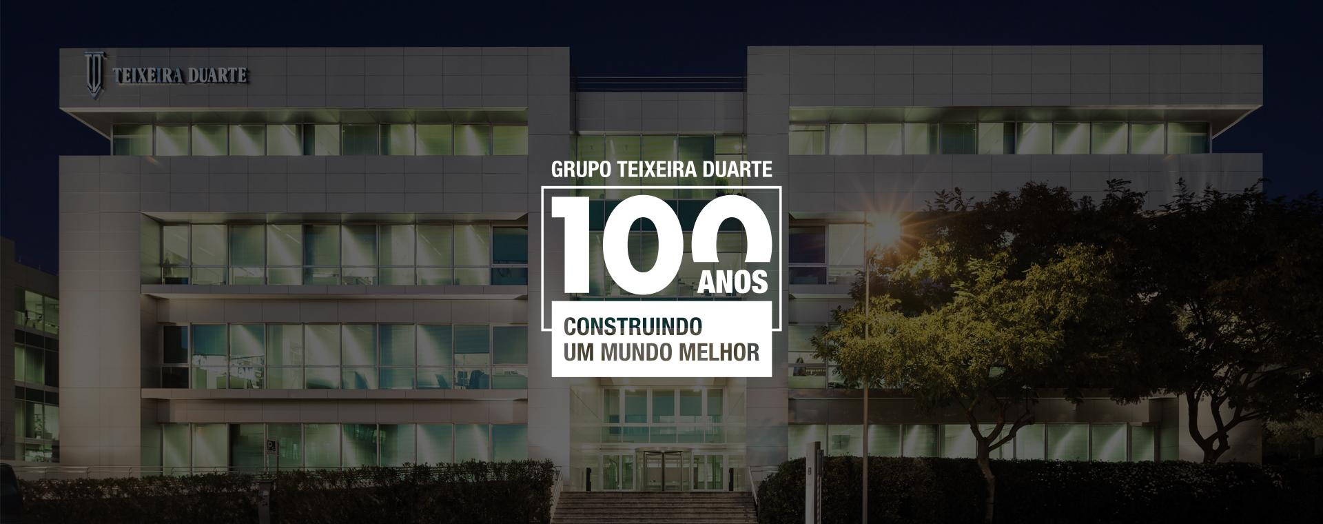 1921 – 2021: 100 anos de Teixeira Duarte